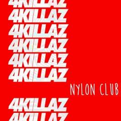 4KILLAZ @NYLON CLUB
