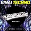 VINAI - Techno (Kroon&Berg Bootleg) *FREE DOWNLOAD*