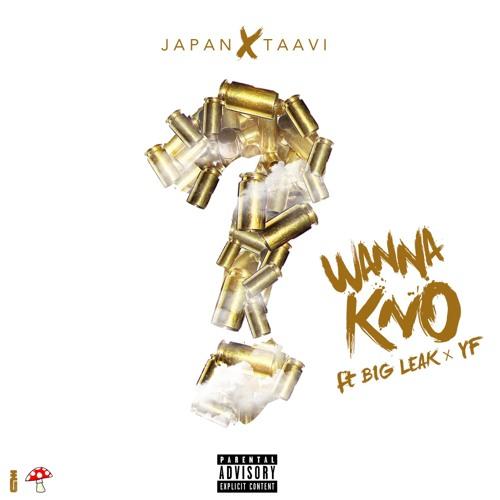 Japan x Taavi Wanna Kno (Feat. Big Leak & YF)