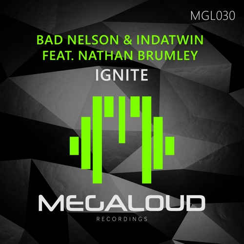 INDATWIN & Bad Nelson feat Nathan Brumley - Ignite (Club Mix) [OUT NOW!]