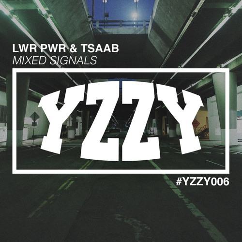 LWR PWR & TSAAB - Mixed Signals [YZZY006]