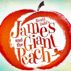 On Your Way Home ~ James And The Giant Peach- The Musical
