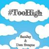 #TooHigh (Feat. Don Swayze)