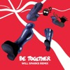 Major Lazer - Be Together (feat. Wild Belle) [Will Sparks Remix]