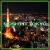 Mosh Pit Tokyo
