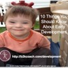 10 Things You Should Know About Early Development