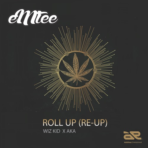 Emtee - Roll Up (Re-Up)Ft WIZ KID , AKA