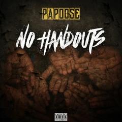 """Papoose """"No Handouts"""""""
