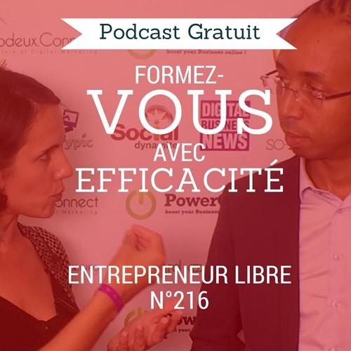 Comment Suivre n'importe Quelle Formation plus Efficacement ! - Entrepreneur Libre n°216