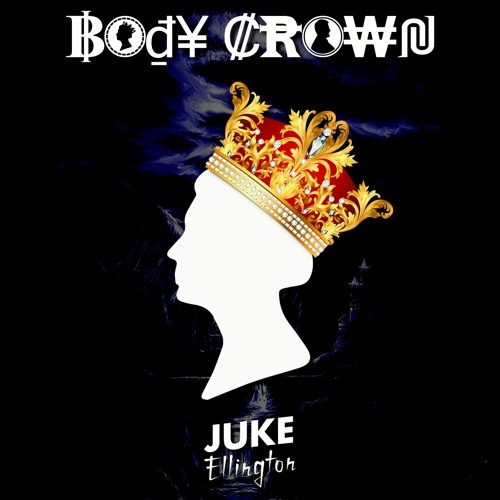 Juke Ellington - Body Crown (Original Mix)