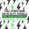 Full Attack Band - Asi Se Va ft. Fedzilla (SUPERSAN Remix)