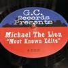 GCP 001D - Michael The Lion - Most Known Edits -  Vinyl & Digital **OUT NOW**