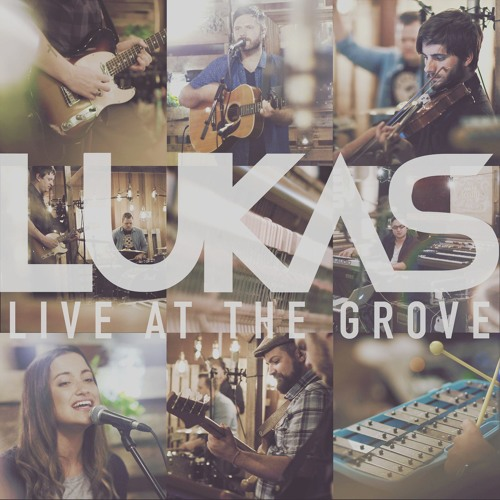 LUKAS - Live At The Grove EP