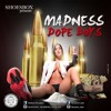 DOPE BOYS - MADNESS (By SHBX)