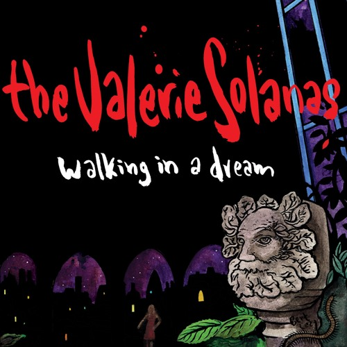 The Valerie Solanas - Walking In A Dream