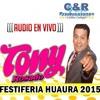 TONY ROSADO - NO ME DIGAS ADIOS   (FESTIFERIA HUAURA 24 - 11 - 2015)