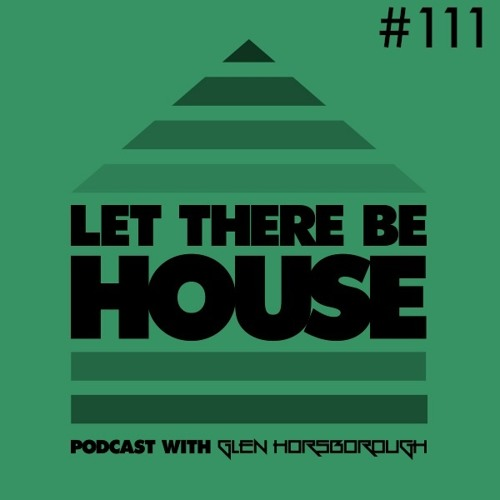 LTBH Podcast With Glen Horsborough #111 (inc RELOAD Guest Mix)