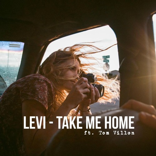 Levi take me home ft tom villon free download by levi for Home by me download