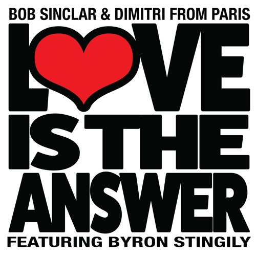 Bob Sinclar & Dimitri From Paris - Love Is The Answer ft Byron Stingily (Club Edit)