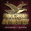 Antiserum & Mayhem - Brick Squad Anthem VIP [FREE DOWNLOAD!]