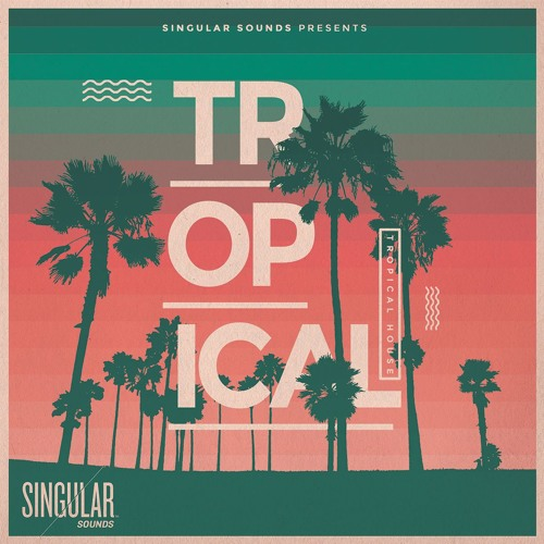 Tropical House Sample Pack by Singular Sounds | Free Listening on ...
