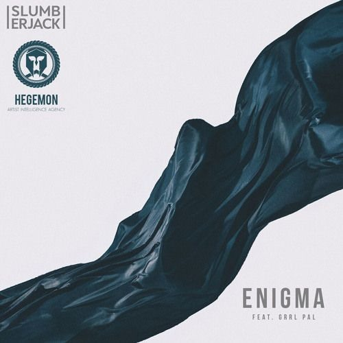 Slumberjack - Enigma (feat. GRRL PAL)