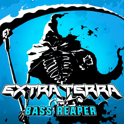 Extra Terra - Bass Reaper (Original Mix)
