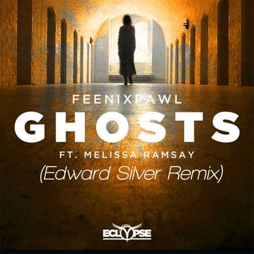 Feenixpawl - Ghosts Feat. Melissa Ramsay (Edward Silver Remix)