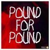 TEEZ - Pound For Pound ( Original Mix )