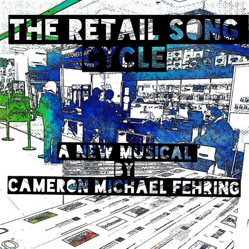 Retail Song Cycle Demos - Act I - Spend Each Day
