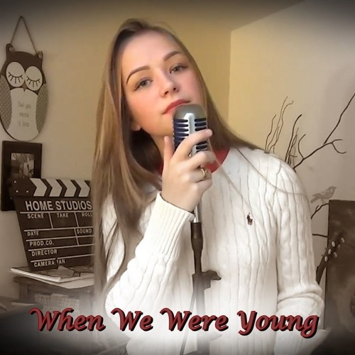Adele When We Were Young Connie Talbot Cover By Nallelysc On Soundcloud Hear The World S Sounds