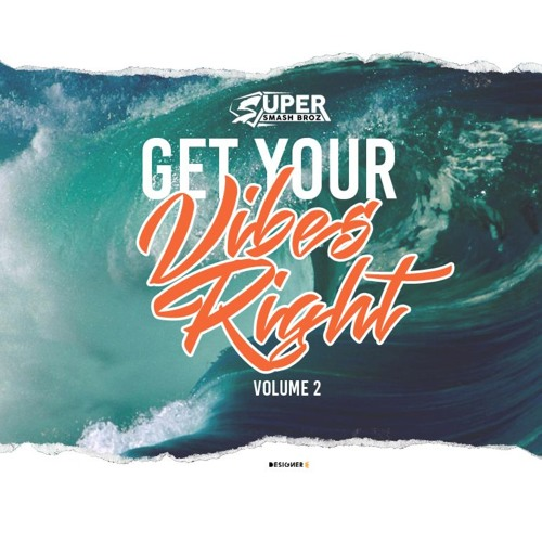 SuperSmashBroz Get Your Vibes Right Vol. 2
