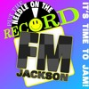 FM Jackson - Put The Needle On The Record