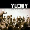 YUJOY - Leti (live at 3FLOOR LOFT).mp3