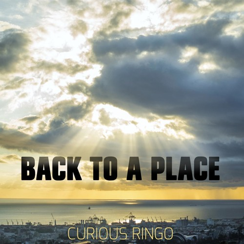 Curious Ringo - Back To A Place