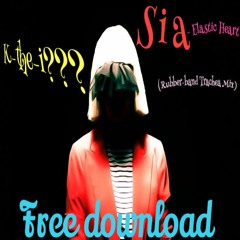 Sia - Elastic Heart Remix(k-the-i??? Rubber - Band Trachea Mix)
