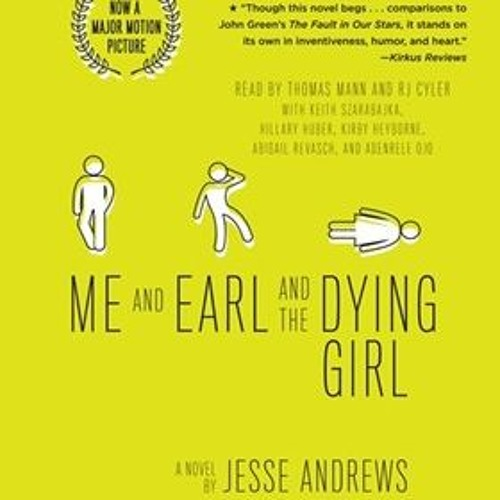 ME AND EARL AND THE DYING GIRL By Jesse Andrews, Read By a Full Cast