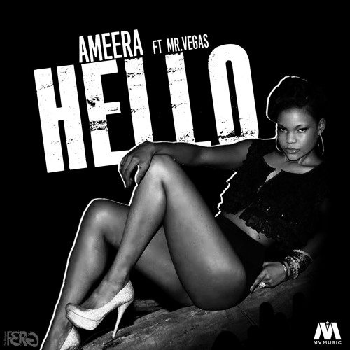 Ameera - Hello (ft. Mr. Vegas )