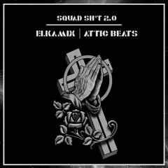 Elkamix X Attic Beats - Squad Shit