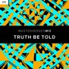 Wasted Heroes Mix 010 - Truth Be Told