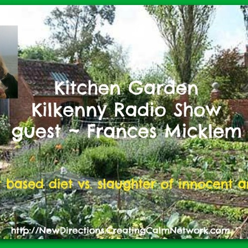 New Directions - Frances Micklem - Kitchen Garden Radio Show