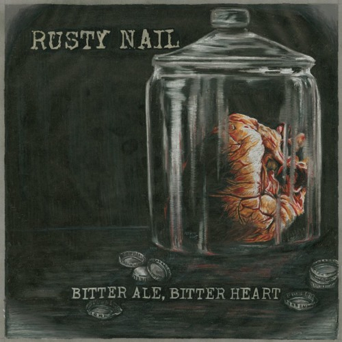 Rusty Nail - Bitter Ale Bitter Heart - 10 - Mad As Birds
