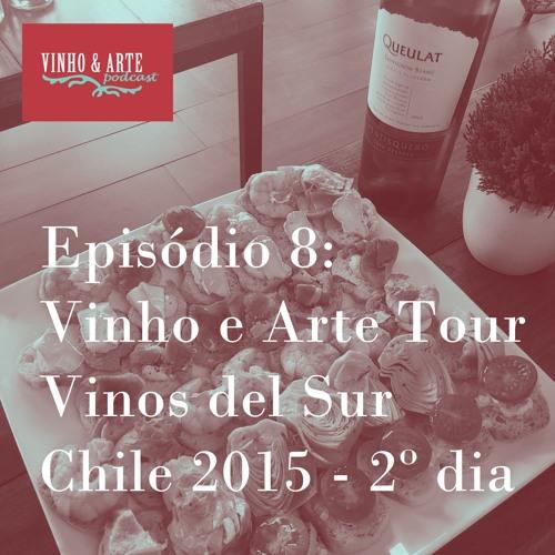 008 - Vinho e Arte Tour - Vinos del Sur - Chile 2015 - dia 2