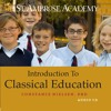 Introduction to Classical Education--Constance Nielsen, PhD