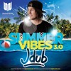Jdub - SummerVibes3.0.mp3