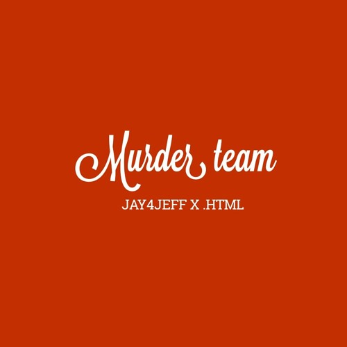 Jay 4 Jeff x Zachary.html - Murder Team (Prod. By Tc Roman & Zachary.html)