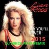 LIAN ROSS - Say You'll Never(DJ NIKOLAY - D Remix 2015)