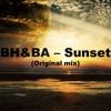 BH&BA - Sunset (Original Mix).mp3