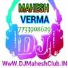 MERI JAAN ULHANA (HARYANVI REMIX) BY DJ MAHESH VERMA - 7733908629
