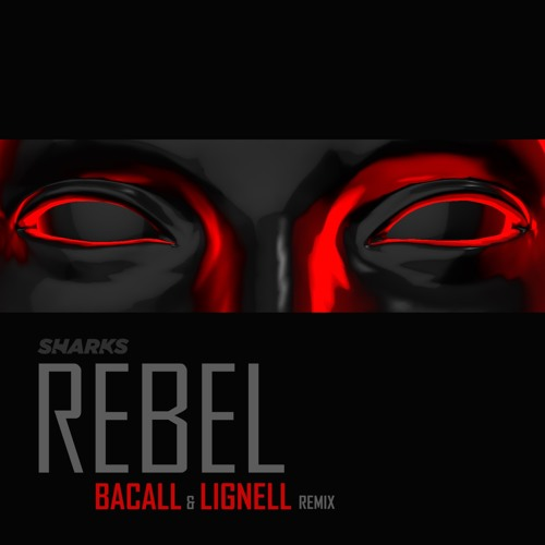 Rebel (BACALL & LIGNELL Remix)